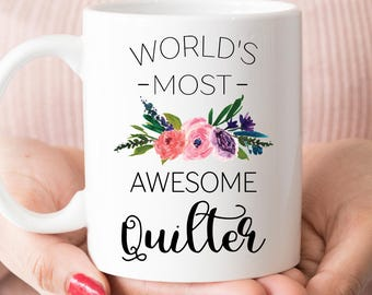 Gift for Quilter, World's Most Awesome Quilter mug, Quilting gift (M623)