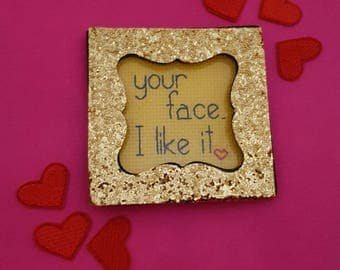 Your Face. I Like It framed cross stitch