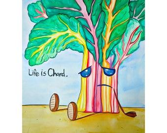 Life Is Chard 8x10 Glossy Print