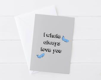 I Whale Always Love You Blank Greetings Card
