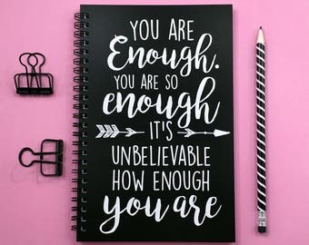 Writing journal, spiral notebook, sketchbook, diary, bullet journal, black , blank lined grid paper - You are so enough it's unbelievable