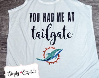 You Had Me At Tailgate Miami Dolphins Shirt