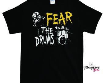 Fear The Drums Drummer T-shirt Gift For Drumer Drum Teacher Shirt Drum Lover Shirt Gift For Musician Funny Drummer Shirt Cool Drummer Shirt