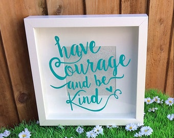 Shadow Box Art, Motivational Quote, Shadow Box Frame, Have Courage and Be Kind, Cinderella Poster, Encouraging Print, Sayings About Life