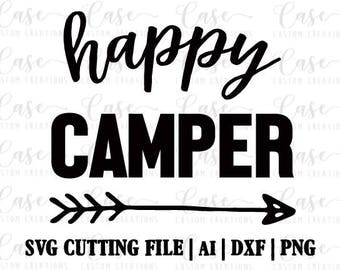 Happy Camper SVG Cutting File, Ai, Dxf and PNG | Instant Download | Cricut and Silhouette | Camping | Summer | Tent | Arrow