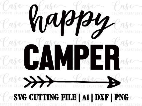 Happy Camper SVG Cutting File Ai Dxf And PNG Instant