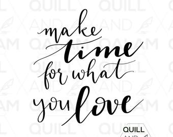 make time for what you love Print