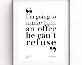 The Godfather quote. Im going to make him an offer he cant refuse. Vito Corleone poster. Marlon Brando. Al Pacino. Classic movie
