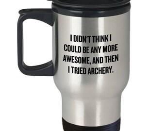 Archer Gift Idea - Archery Travel Mug - And Then I Tried Archery - Funny Archer Present