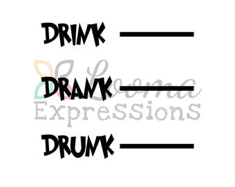Drink Drank Drunk Vinyl Decal