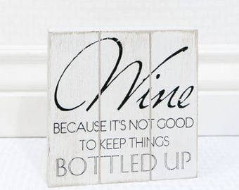 Its's Not Good To Keep Things BOTTLES UP Sign