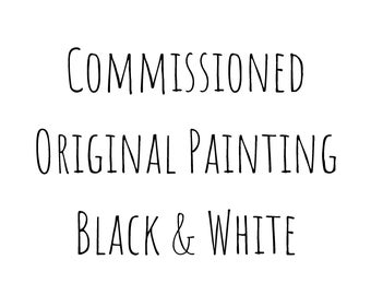 Black and White Commissioned Painting - Modern Contemporary Artwork - Custom Orignial Painting