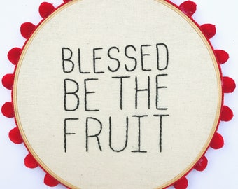 Blessed be the Fruit