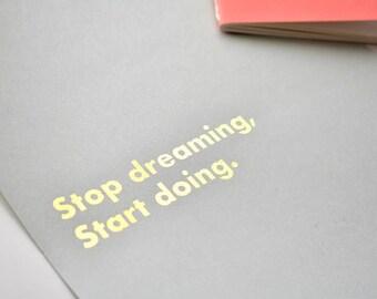 Stop Dreaming Start Doing Gold/ Rose Gold Foil Print wall decor Christmas art frame A4 A5 card minimalist