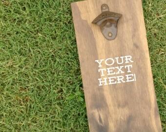 Custom bottle opener, cast iron bottle opener, wall bottle opener, fathers day present, man cave, wood bottle opener