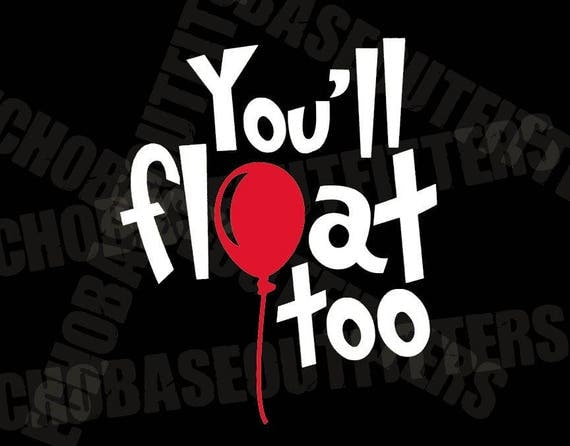 You Ll Float Too Vinyl Decal From It