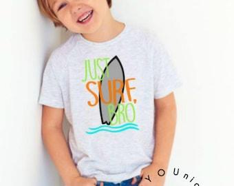 Just Surf Bro Shirt/ Beach Shirt/ Surfing Shirt/ Cute Kids Shirt/ Vacation Shirt/ Summer Shirt
