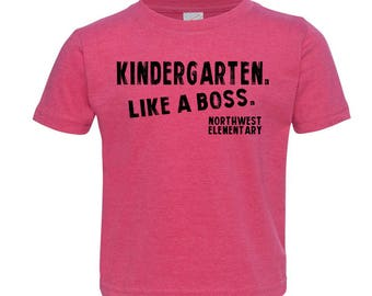 Kindergarten Like a Boss-Northwest, Personalized with School, Kids Shirts-Multiple Color Options