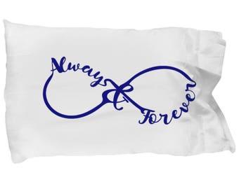 Always and Forever Infinite Pillowcase I Love You Gift Anniversary Birthday Wedding Bridal Shower Gift Love Bedding