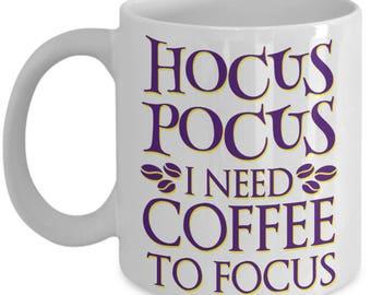 Hocus Pocus I Need Coffee to Focus Coffee Mug Halloween Gifts