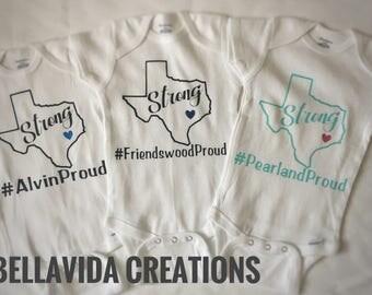 Texas Strong Onesie // Onesie // Harvey // Alvin Proud // Pearland Proud // Friendswood Proud // Texas Strong