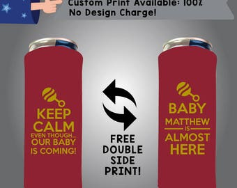Keep Calm Even Though Our Baby is Coming 24 oz Large Can Baby Shower Cooler Double Side Print (24LC-BS1)
