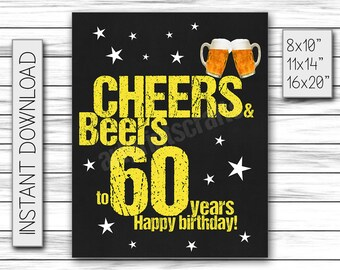 Cheers & Beers to 60 Years, Birthday Sign, Cheers and Beers Party Sign, Instant Download, Chalkboard Poster, Printable DIGITAL FILE Only