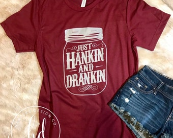 Just Hankin and Drankin • Bella Canvas