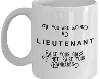 if you are dating a Lieutenant raise your glass. if not, raise your standards - Cool Valentine's Gift
