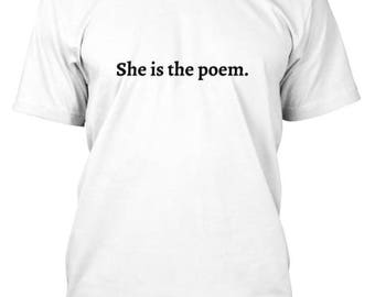 She Is The Poem Tee