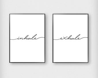 Inhale Exhale Print Set  | Typography | Black and White | Yoga - Breathe - Poster
