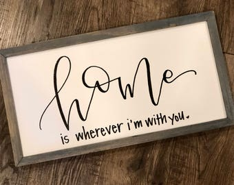 home is wherever i'm with you | wood-framed canvas sign | 8x16