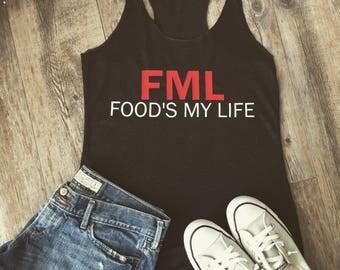 FML-Food's my life razor back tank top