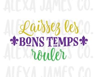 Mardi Gras SVG, Laissez Les Bons Temps Rouler SVG, Shrove Tuesday svg, SVG Cutting File, Cricut, Silhouette, svg png pdf