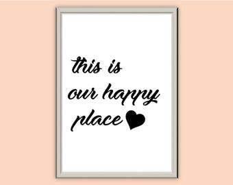 This Is Our Happy Place // A5 A4 A3 // Typography Prints // Wall Art // Home Decor