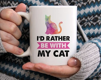 I'd Rather Be With My Cat Mug, Cat Mugs, Cat Coffee Mug, Gift For Cat Lovers, Funny Cat Owner Gift, Best Cat Mugs, Funny Kitten Mugs