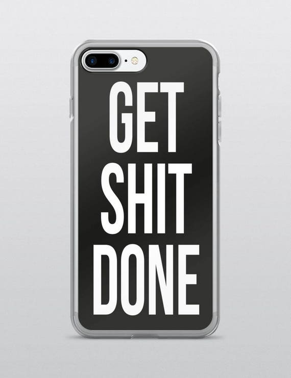 GET SHIT DONE (Black) | iPhone Case
