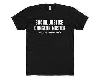 Social Justice Dungeon Master MenS Cotton Crew Tee Dungeons And Dragons Dnd Rpgs Roleplaying Games Rpg