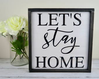 Let's Stay Home Framed Wooden Sign | Modern | Minimalistic | Black and White | 13x13