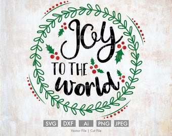 Joy to the World  - Cut File/Vector, Silhouette, Cricut, SVG, PNG, DXF, Clip Art, Download, Holidays, Calligraphy, Quote, Holly, Wreath