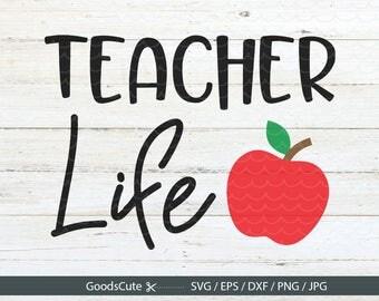 Teacher Life SVG, Teacher Life Teach Back to School Apple SVG Clipart Vector for Silhouette Cricut Cutting Machine Design Download Print