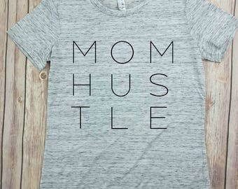 Mom Hustle Shirt, Mom Life Shirt, Mom Shirt, funny mom shirt, mother gift, mothers day gift, wife shirt, mama shirt, mommy shirt, mommin