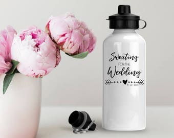 Sweating for the Wedding Water Bottle | Future Mrs. Gift | Bride Water Bottle | Engagement Gift | Bride Weight Loss | Wedding Planning Gift
