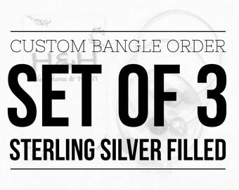 CUSTOM bangle order - SET OF 3 sterling silver
