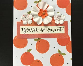You're so sweet oranges greeting card