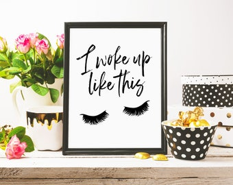 I woke up like this print, bedroom print, bedroom wall art, bedroom decor, black and white bedroom, typography print, modern bedroom print