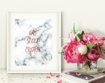 Marble & Rose Gold Printable Wall Art, Eat Sleep Create, Office Decor for Blogger, Artist, etc, White Marble, Instant Download, 8x10,