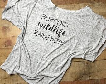 Support wildlife raise boys, mom shirt, boy mom shirt, mom life shirt, mom of boys shirt, mom shirt, flowy t-shirt, Christmas gift for mom