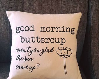 Good Morning Buttercup Pillow Cover 16x16""