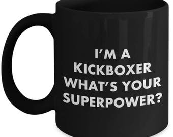 Kickboxing coffee cup - i'm a kickboxer what's your superpower? - funny kickboxing mug